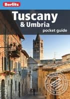 Berlitz: Tuscany and Umbria Pocket Guide ebook by Berlitz