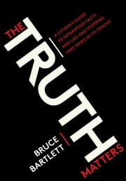 The Truth Matters ebook by Bruce Bartlett