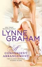 A Convenient Arrangement - The Italian's Wife\The Spanish Groom ebook by Lynne Graham