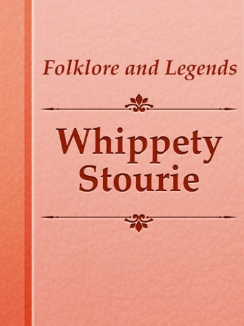 Whippety Stourie ebook by Folklore and Legends