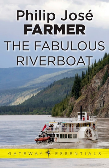 The Fabulous Riverboat ebook by Philip Jose Farmer