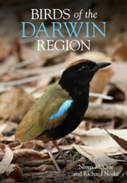 Birds of the Darwin Region ebook by Niven McCrie,Richard Noske