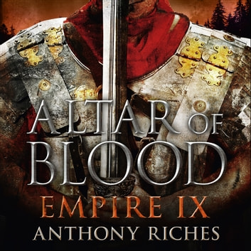 Altar of Blood: Empire IX audiobook by Anthony Riches