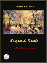 Canzoni di Natale in Old America ebook by Patrizia Barrera