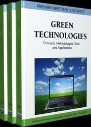 Green Technologies - Concepts, Methodologies, Tools and Applications ebook by Information Resources Management Association