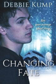 Changing Fate ebook by Debbie Kump