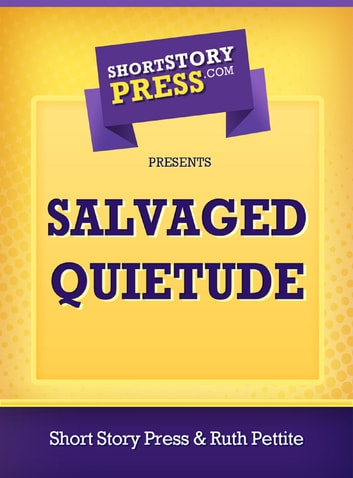 Salvaged Quietude ebook by Ruth Pettite