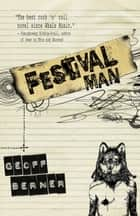 Festival Man - A Novel ebook by Geoff Berner
