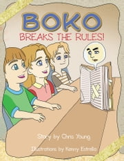 Boko Breaks the Rules! ebook by Chris Young