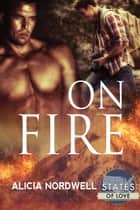 On Fire ebook by Alicia Nordwell