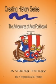 The Adventures of Aust Forkbeard. Viking! ebook by Brian Twiddy