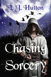 Chasing Sorcery ebook by L.J. Hutton