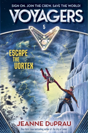 Voyagers: Escape the Vortex (Book 5) ebook by Jeanne DuPrau