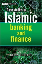 Case Studies in Islamic Banking and Finance ebook by Brian Kettell