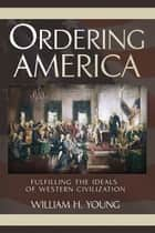 Ordering America ebook by William H. Young