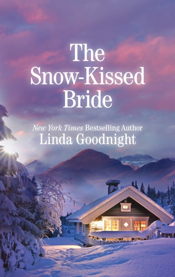 The Snow-Kissed Bride ebook by Linda Goodnight