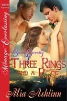 Three Rings and a Rose ebook by Mia Ashlinn