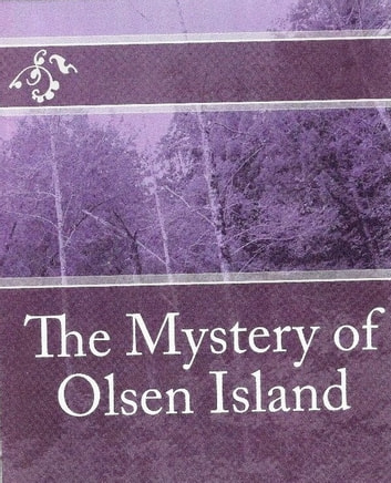 The Mystery of Olsen Island eBook by Bert Brun