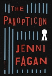 The Panopticon - A Novel ebook by Kobo.Web.Store.Products.Fields.ContributorFieldViewModel