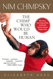 Nim Chimpsky - The Chimp Who Would Be Human ebook by Elizabeth Hess