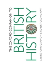 The Oxford Companion to British History ebook by John Cannon,Robert Crowcroft