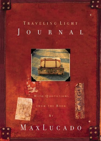 Traveling Light Journal ebook by Max Lucado