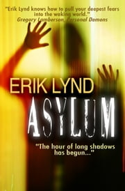 Asylum ebook by Erik Lynd