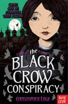 The Black Crow Conspiracy ebook by Christopher Edge