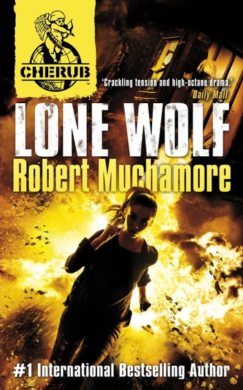 CHERUB: Lone Wolf - Book 16 ebook by Robert Muchamore
