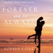 Forever and For Always (The Inn at Sunset Harbor—Book 2) audiobook by Sophie Love