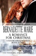 A Romance for Christmas ebook by Bernadette Marie