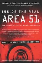 Inside the Real Area 51 - The Secret History of Wright Patterson ebook by Thomas J. Carey, Donald R. Schmitt, Tracy Torme