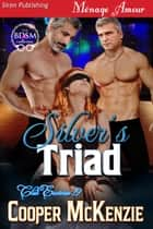 Silver's Triad ebook by Cooper McKenzie