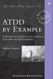 ATDD by Example - A Practical Guide to Acceptance Test-Driven Development ebook by Markus Gärtner
