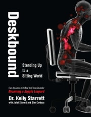 Deskbound - Standing Up to a Sitting World ebook by Kobo.Web.Store.Products.Fields.ContributorFieldViewModel