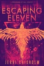 Escaping Eleven ebook by Jerri Chisholm