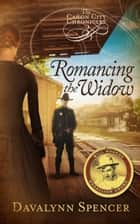 Romancing the Widow ebook by Davalynn Spencer