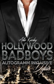 Hollywood BadBoys - Autogramm inklusive - Dylan ebook by Allie Kinsley