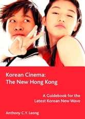 Korean Cinema: The New Hong Kong ebook by Leong, Anthony