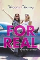 For Real ebook by Alison Cherry