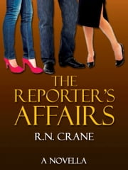 The Reporter's Affairs ebook by R.N. Crane
