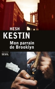 Mon parrain de Brooklyn ebook by Hesh Kestin