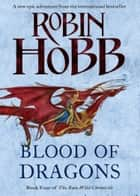 Blood of Dragons (The Rain Wild Chronicles, Book 4) ebook by