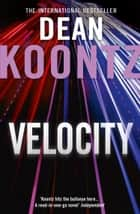 Velocity ebook by Dean Koontz