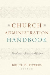 Church Administration Handbook ebook by Bruce P. Powers