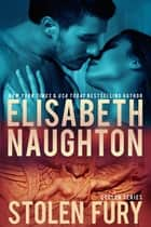 Stolen Fury (Stolen Series #1) - Volume 1 ebook by Elisabeth Naughton