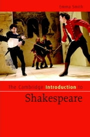 The Cambridge Introduction to Shakespeare ebook by Dr Emma Smith