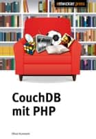 CouchDB mit PHP ebook by Oliver Kurowski