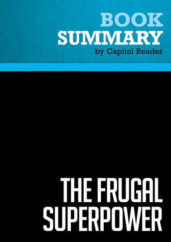 Summary of The Frugal Superpower: America's Global Leadership in a Cash-Strapped Era - Michael Mandelbaum ebook by Capitol Reader