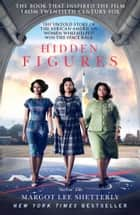 Hidden Figures: The Untold Story of the African American Women Who Helped Win the Space Race ebook by